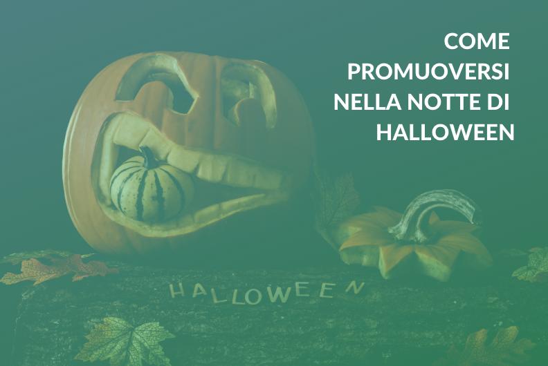 Come promuoversi nella notte di Halloween
