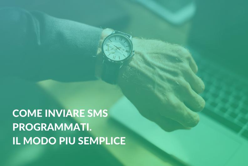 Come inviare SMS programmati. Il modo più semplice