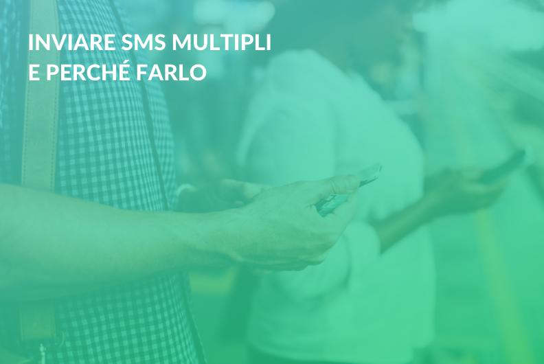 Inviare SMS multipli e perché farlo
