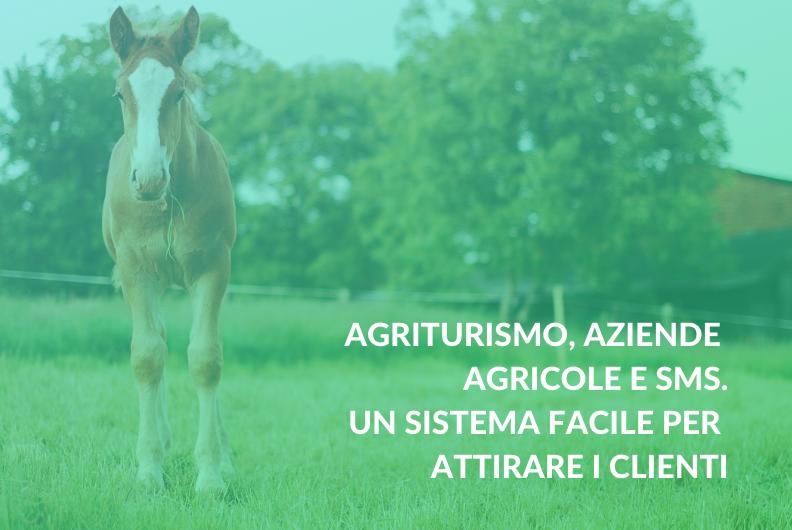 Agriturismo, aziende agricole e SMS. Un sistema facile per attirare clienti