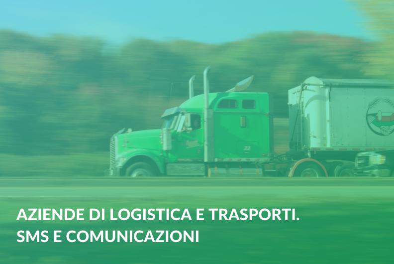 Aziende di logistica e trasporti. SMS e comunicazioni