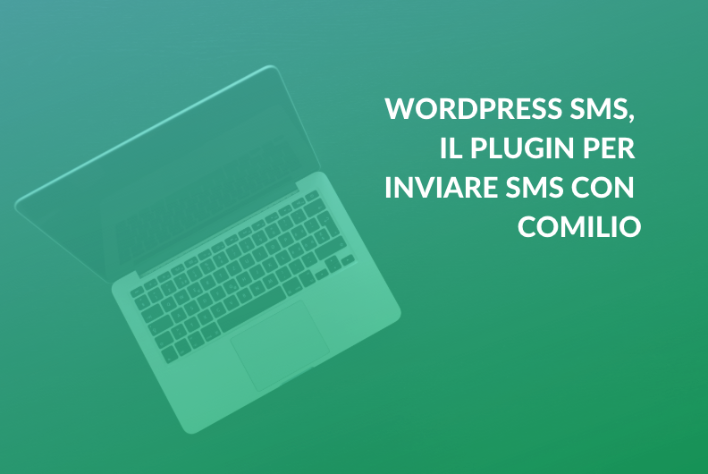 WordPress SMS, il plugin per inviare SMS con Comilio
