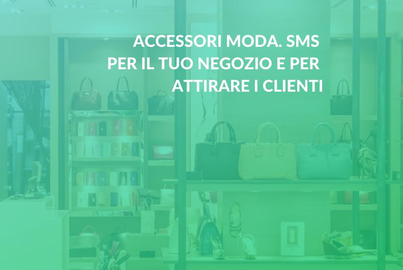 Accessori moda. SMS per il tuo negozio e per attirare i clienti