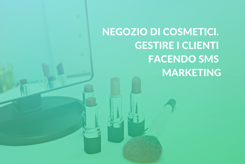 Negozio di cosmetici. Gestire i clienti facendo SMS marketing