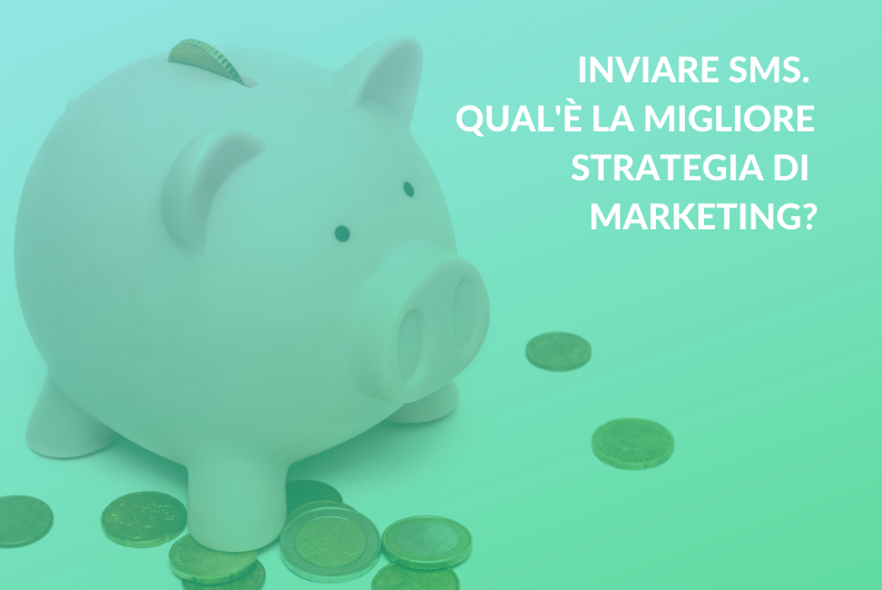 Inviare SMS. Qual'è la migliore strategia di marketing?