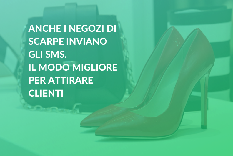 Anche i negozi di scarpe inviano gli SMS. Il modo migliore per attirare clienti