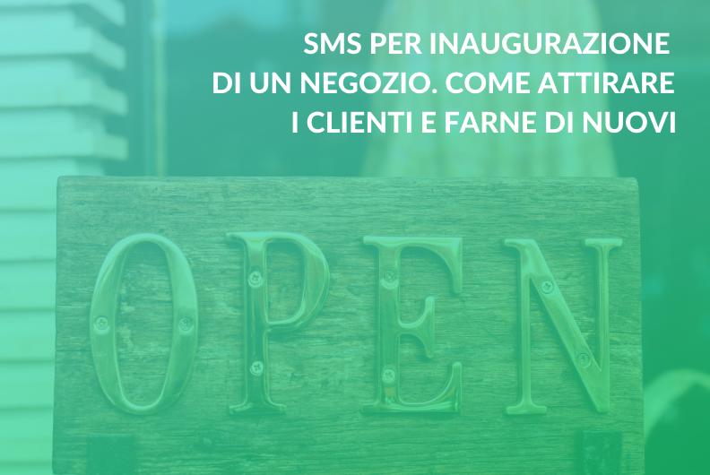 SMS per inaugurazione di un negozio. Come attirare i clienti e farne di nuovi